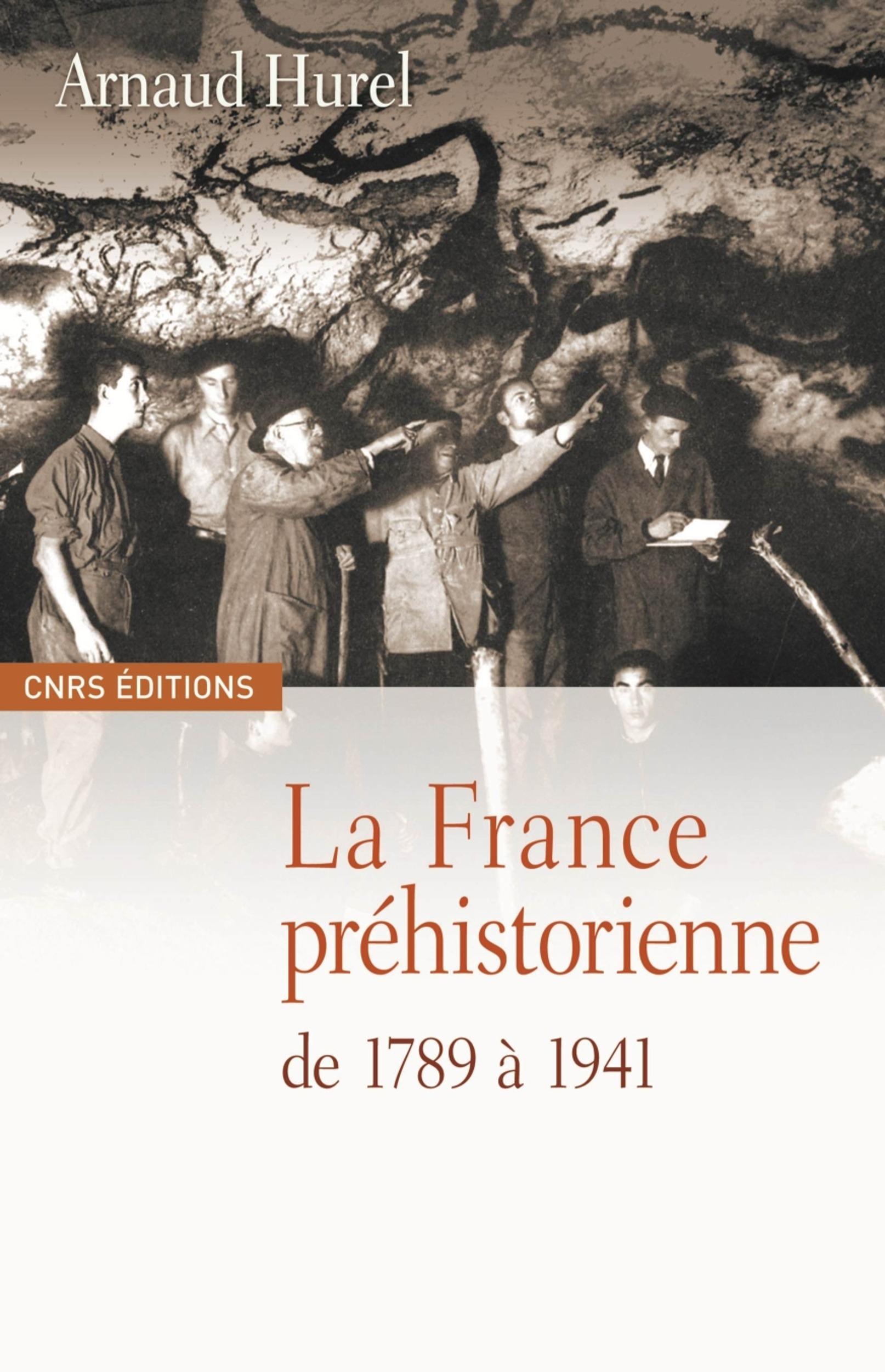 Arnaud Hurel La France préhistorienne de 1789 à 1941