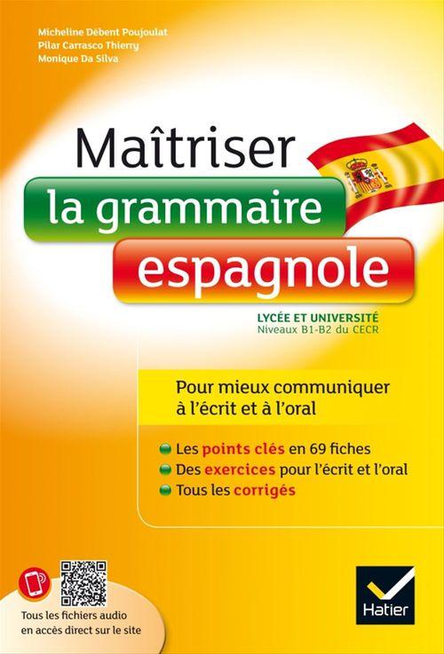 Monique Da-Silva Maîtriser la grammaire espagnole