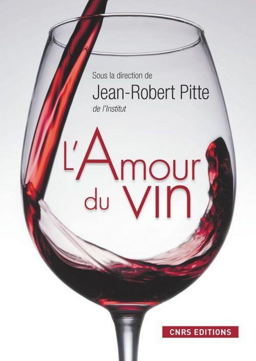 Jean-Robert Pitte L'Amour du Vin