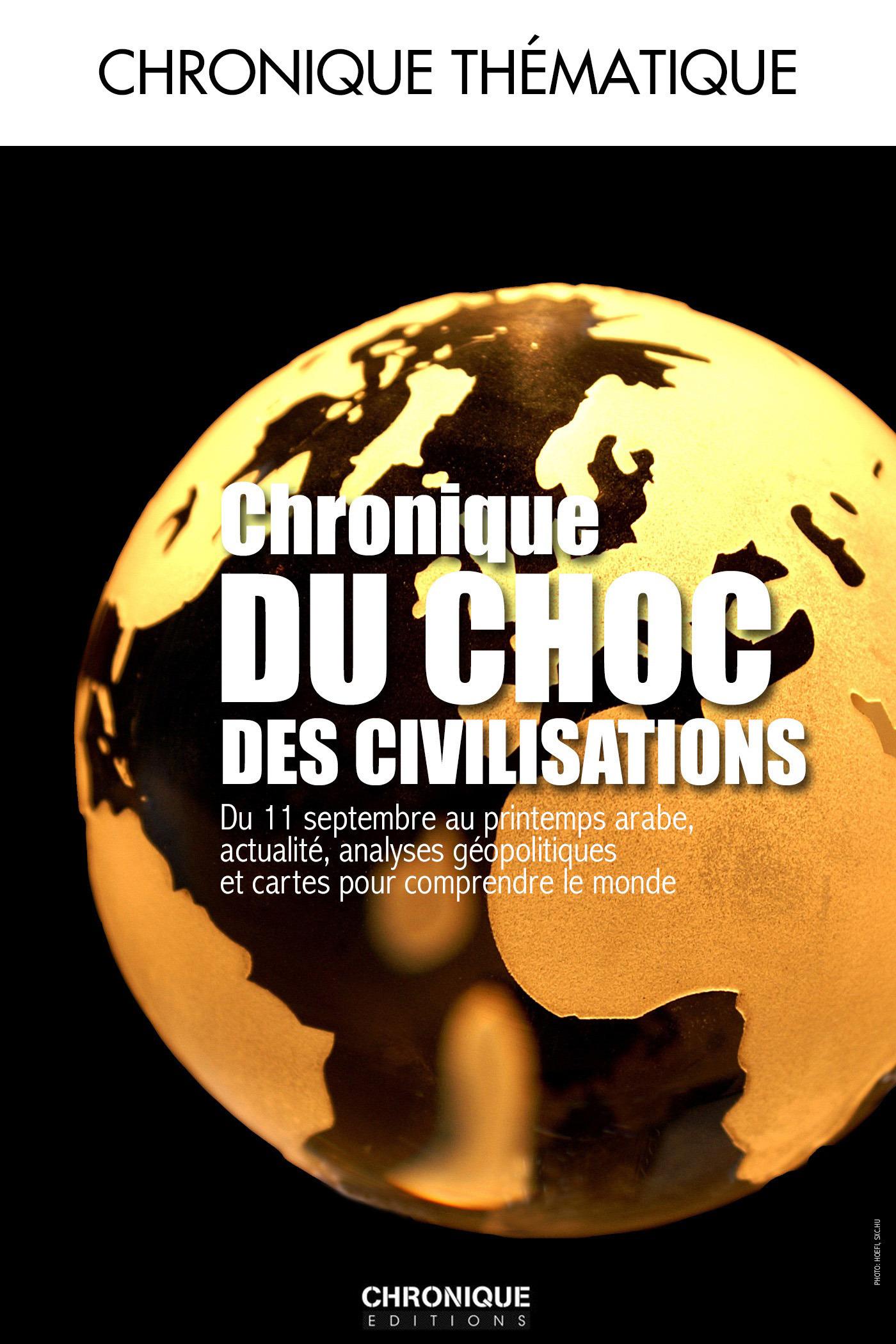 Aymeric Chauprade Chronique du choc des civilisations