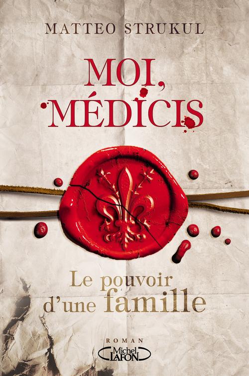 Matteo Strukul Moi, Médicis