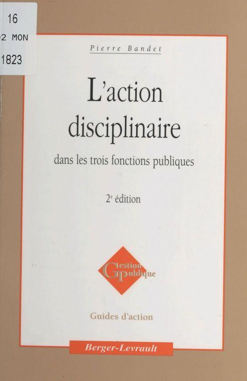 L'Action disciplinaire dans les trois fonctions publiques (à jour au 20 janvier 1998)
