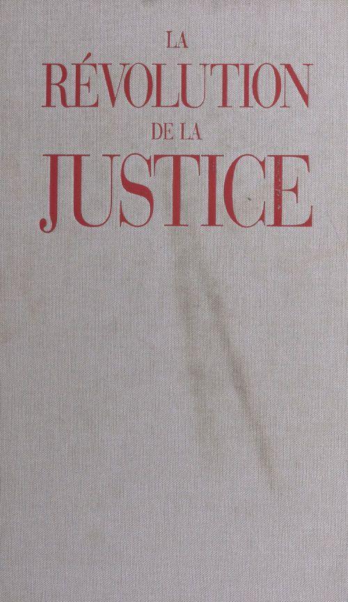 La Révolution de la justice : des lois du roi au droit moderne