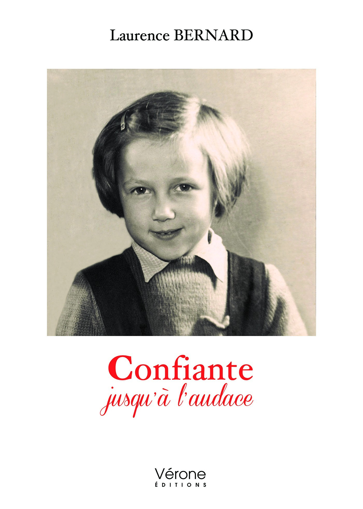 Laurence  Bernard Confiante jusqu'à l'audace
