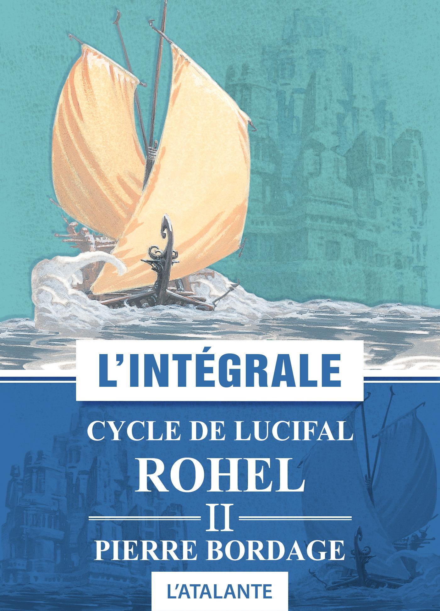 Pierre Bordage Cycle de Lucifal - Rohel