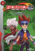 Beyblade Fury Roman 4 - Le d�me de la destruction
