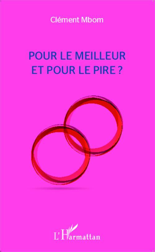 Clément Mbom Pour le meilleur et pour le pire ?