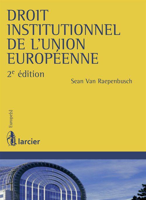 Sean Van Raepenbusch Droit institutionnel de l'Union européenne