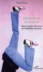 De marche en danse dans la piece deroutes de mathilde monnier