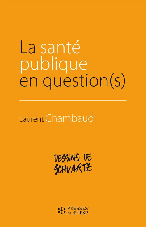Laurent Chambaud La santé publique en question(s)