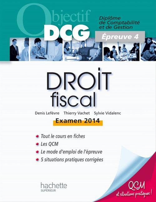 Denis Lefèvre Objectif DCG Droit fiscal 2013/2014