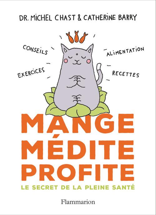 Catherine Barry Mange, médite, profite. Le secret de la pleine santé