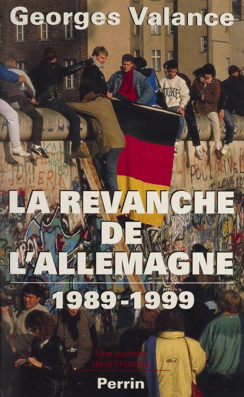 La Revanche de l'Allemagne (1989-1999)