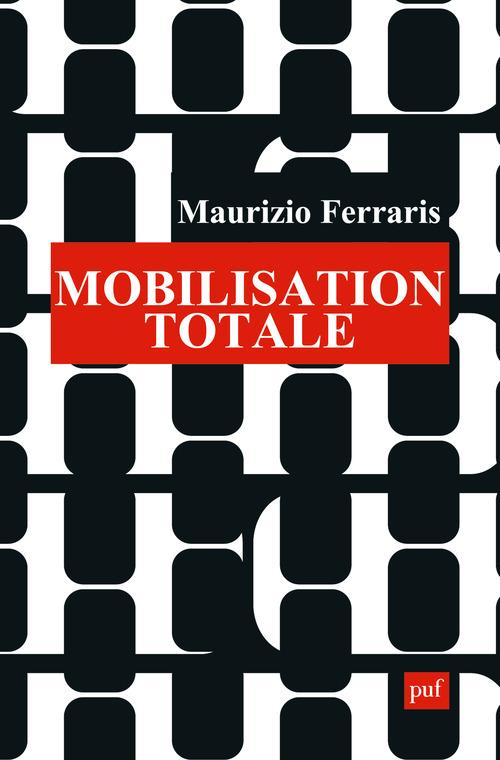 Maurizio Ferraris Mobilisation totale