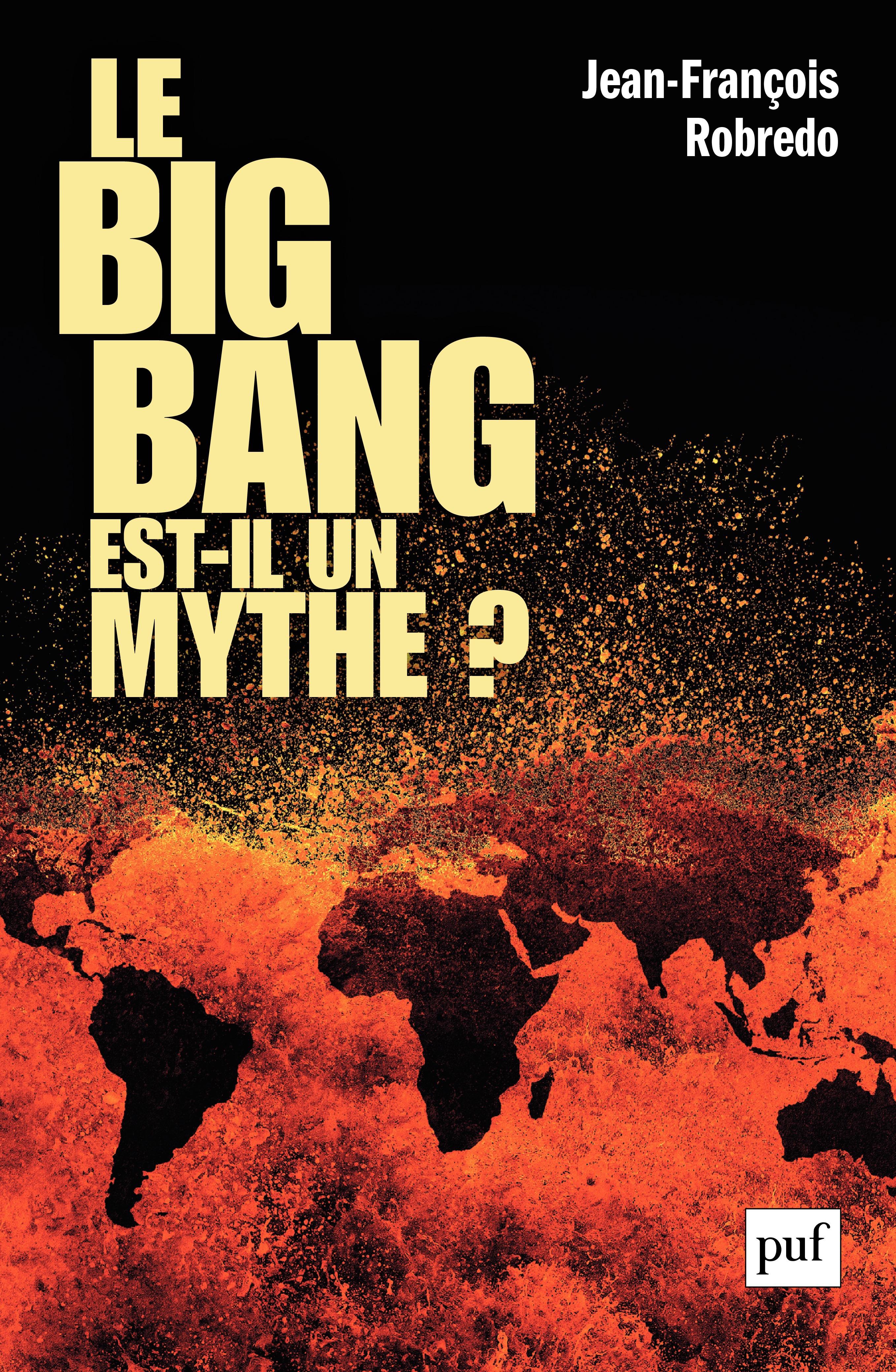 Jean-François Robredo Le big bang est-il un mythe ?