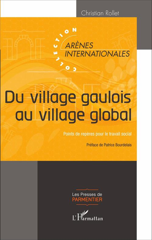 Christian Rollet Du village gaulois au village global