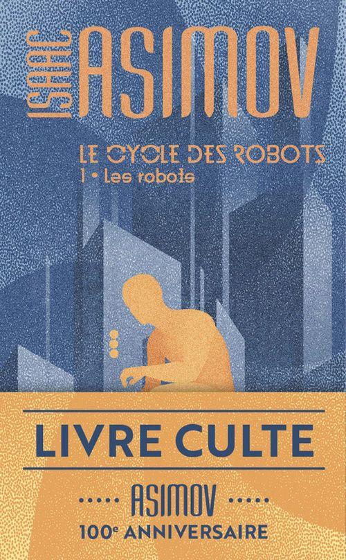 Le cycle des robots t.1 ; les robots