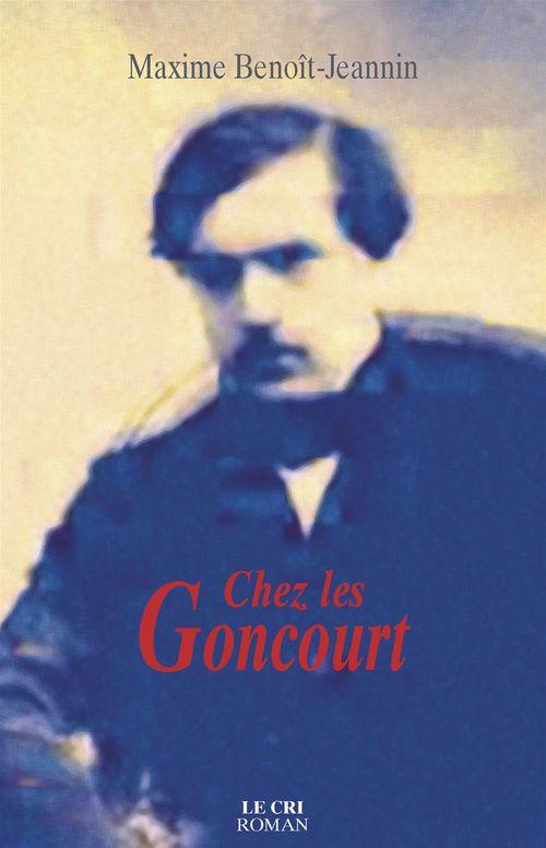 Maxime Benoît-Jeannin Chez les Goncourt