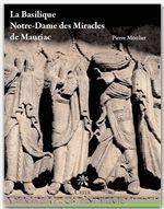 Pierre Moulier La basilique notre-dame-des-miracles de Mauriac