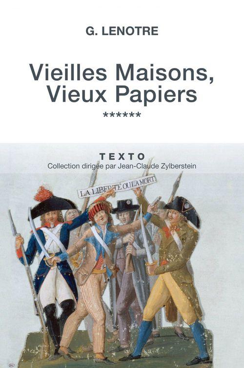 G. LENOTRE Vieilles Maisons, Vieux Papiers Tome 6