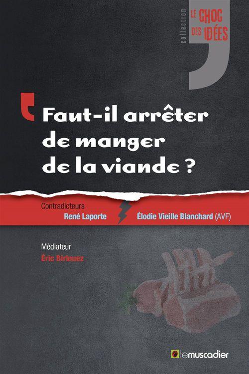 René Laporte Faut-il arrêter de manger de la viande?