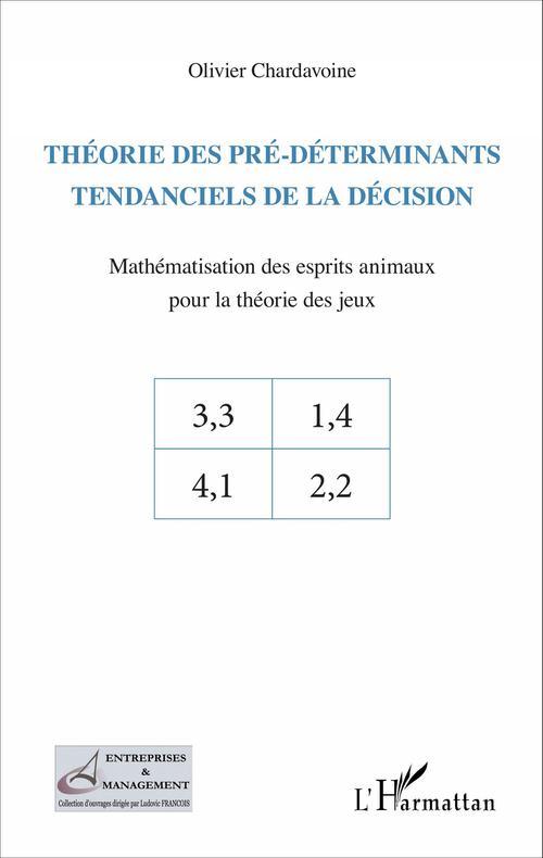Olivier Chardavoine Théorie des pré-déterminants tendanciels de la décision
