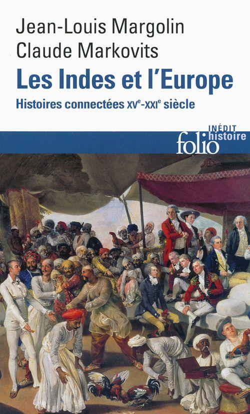 Jean-Louis Margolin Les Indes et l´Europe. Histoires connectées XVIe-XXe siècles