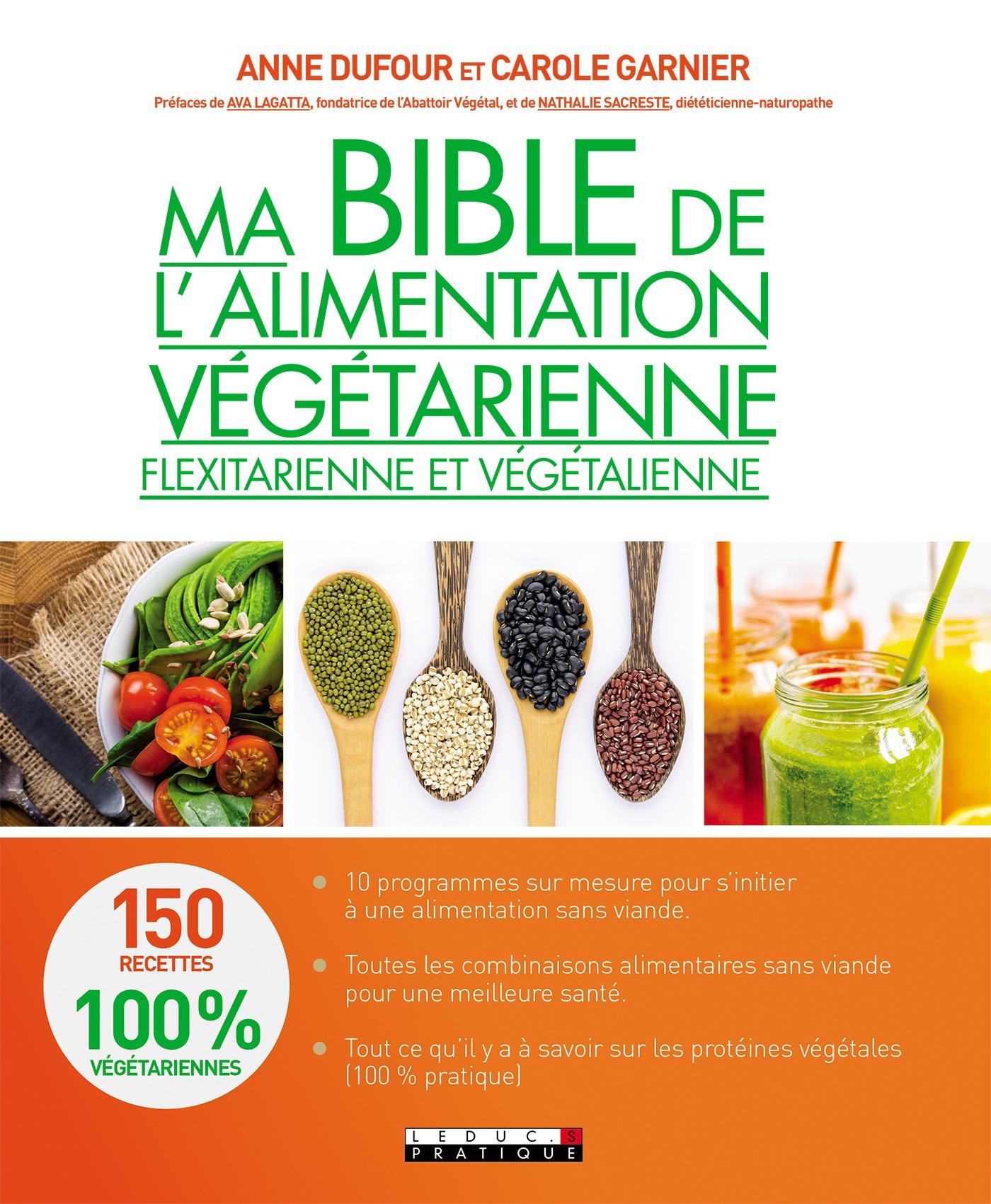 Anne Dufour Ma bible de l'alimentation végétarienne, flexitarienne et végétalienne