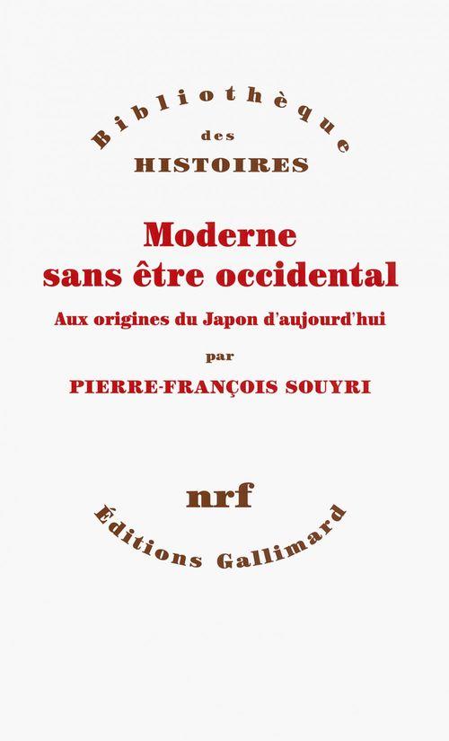 Pierre-François Souyri Moderne sans être occidental. Aux origines du Japon aujourd'hui