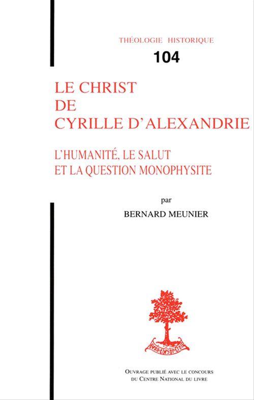 Le Christ de Cyrille d'Alexandrie - L'humanité, le salut et la question monophysite
