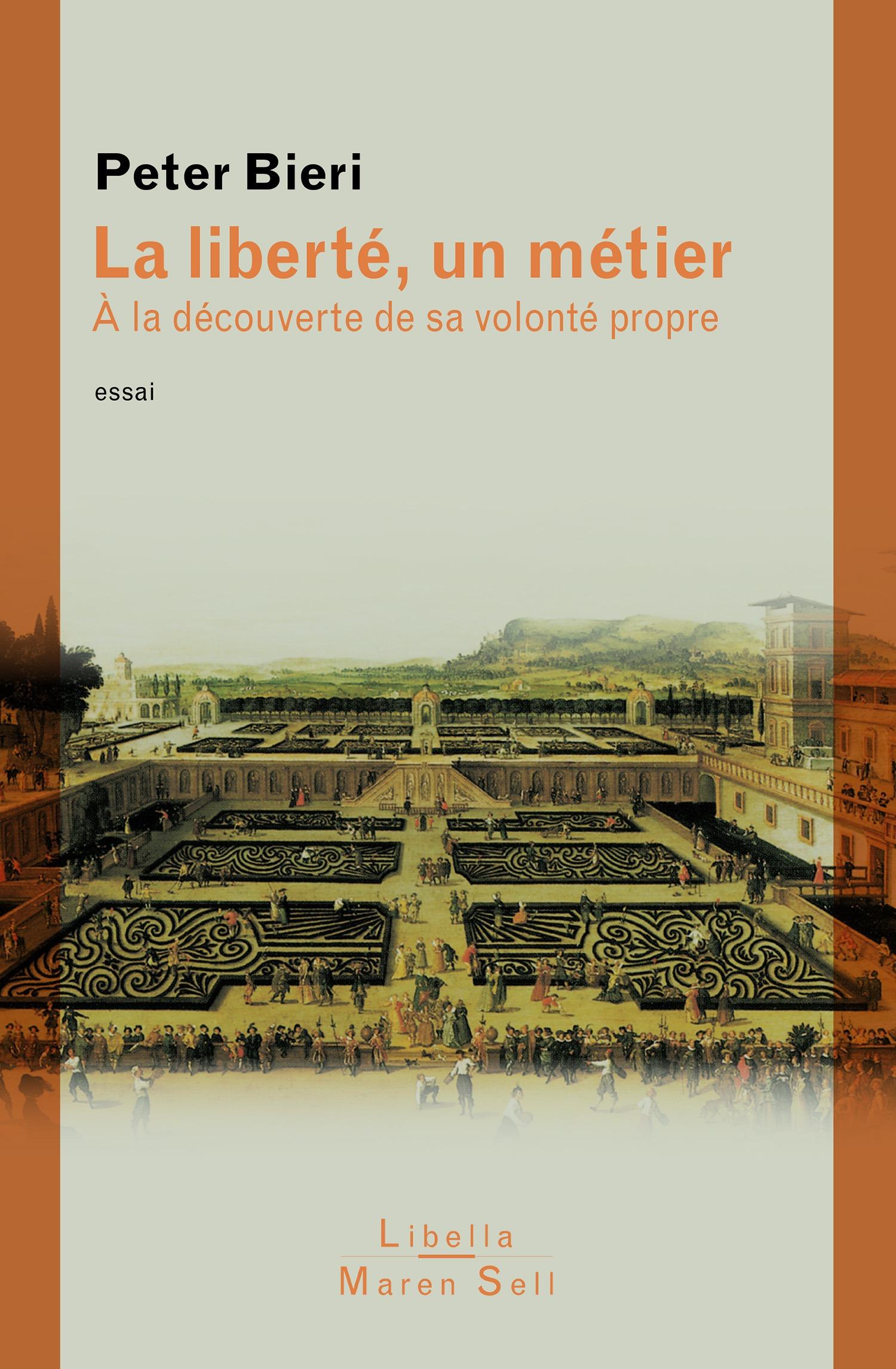 Peter Bieri La liberté, un métier