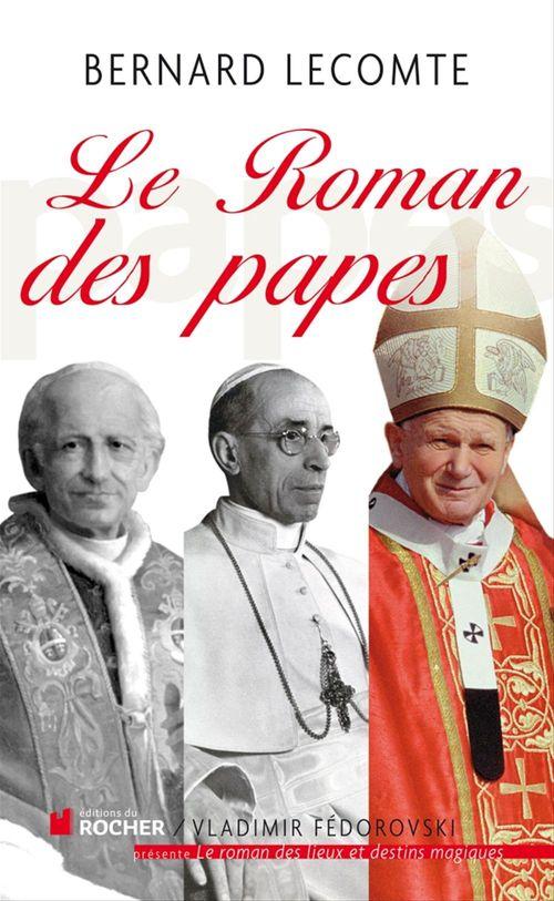 Bernard Lecomte Le roman des papes
