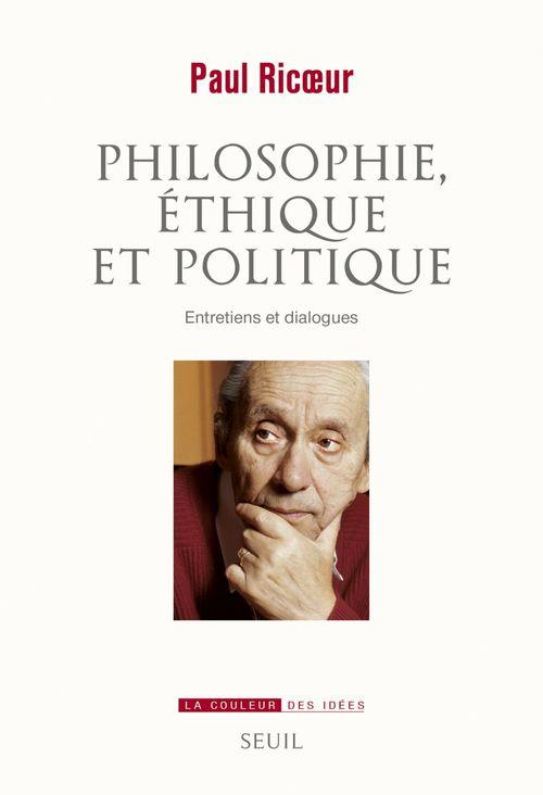 Philosophie, éthique et politique ; entretiens et dialogues