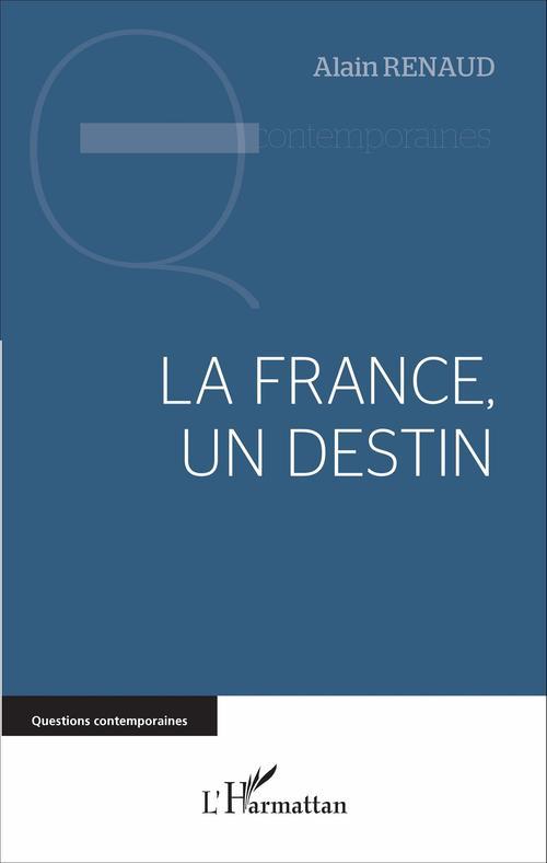 Alain Renaud La France, un destin