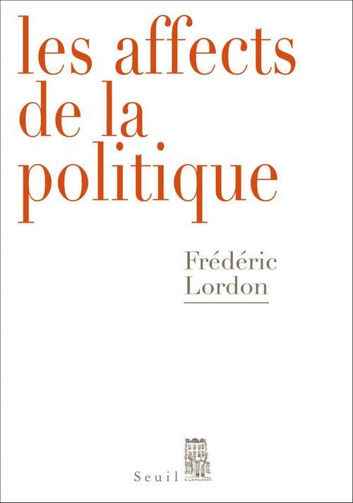 Frédéric Lordon Les Affects de la politique