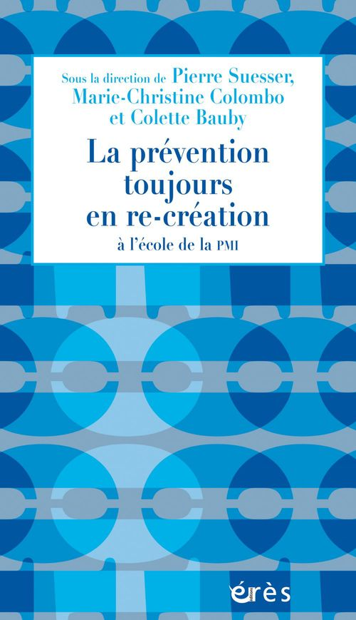 Pierre SUESSER La prévention toujours en re-création