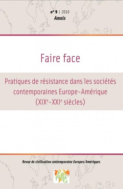 Université de Bretagne Occidentale 9 | 2010 - Faire face. Pratiques de résistance dans les sociétés contemporaines Europe-Amérique (XIXe-XXIe siècles) - Amnis