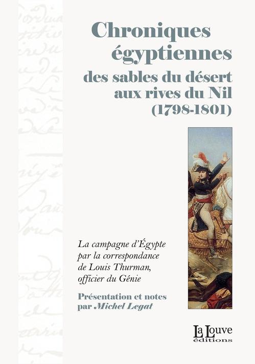 Louis Thurman Chroniques égyptiennes, des sables du désert aux rives du Nil (1798-1801)