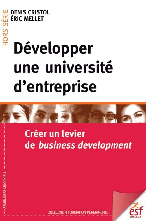 Denis CRISTOL Développer une université d'entreprise : Créer un levier de business development
