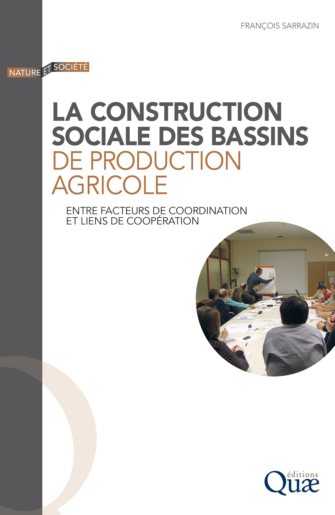 François Sarrazin La construction sociale des bassins de production agricole