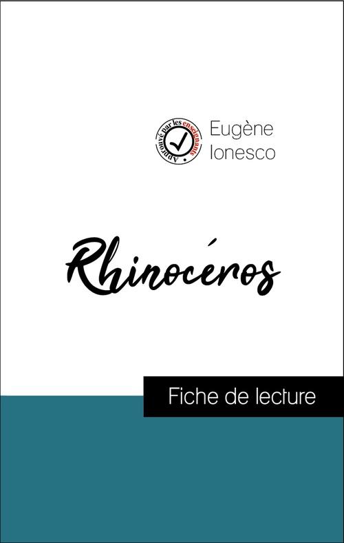 Analyse de l'oeuvre : Rhinocéros (résumé et fiche de lecture plébiscités par les enseignants sur fichedelecture.fr)