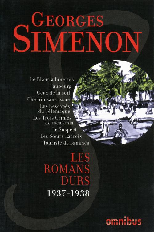 Les romans durs t.3 ; 1937-1939