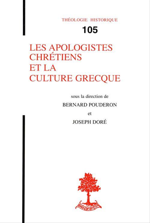 J Dore Bernard Pouderon Les Apologistes Chrétiens Et La Culture Grecque