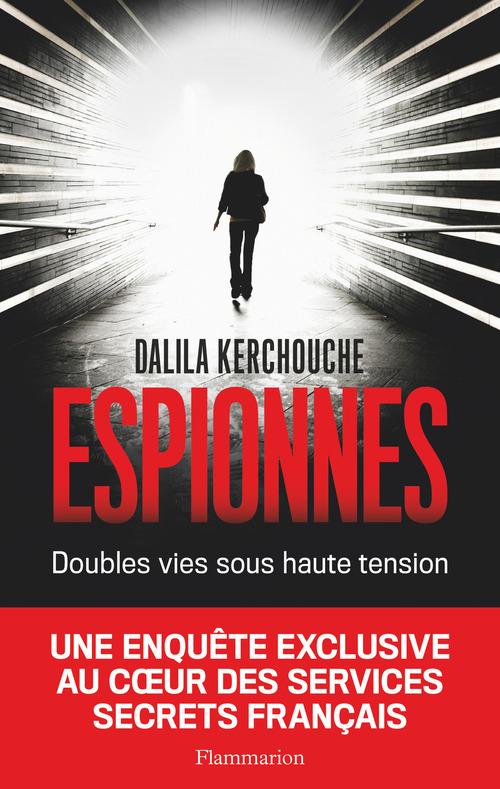 Espionnes. Doubles vies sous haute tension, Une enquête exclusive au coeur des services secrets français