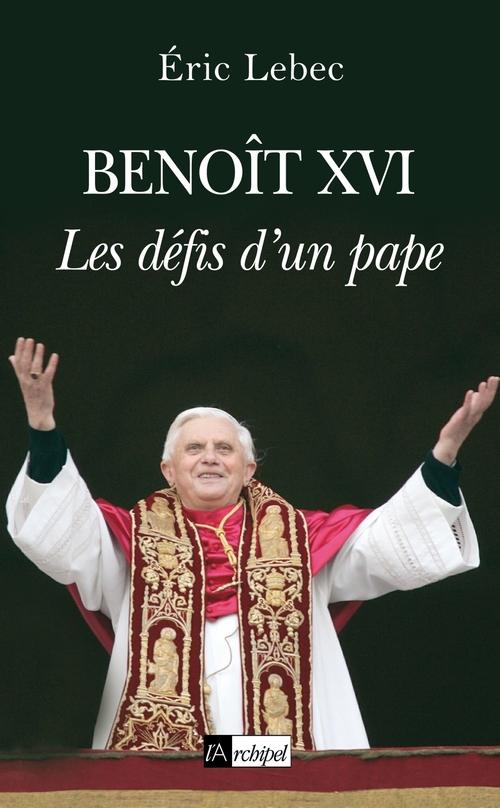 Benoît XVI les défis d'un pape