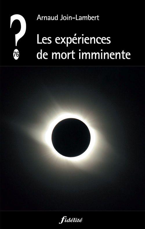 Arnaud Join-Lambert Les expériences de mort imminente