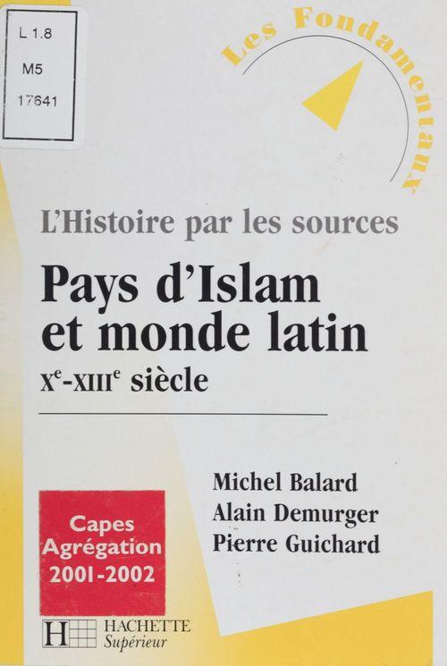 Pays d'Islam et le monde latin (Xe-XIIIe siècle)