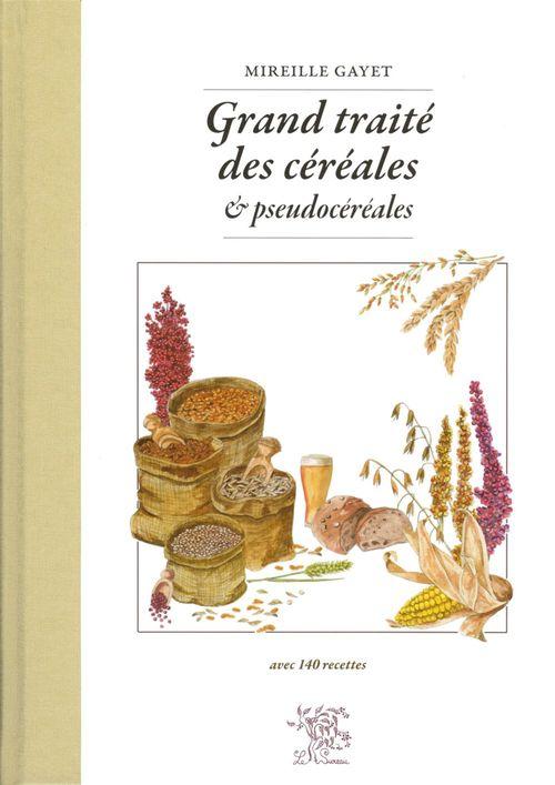 Mireille Gayet Grand traité des céréales et pseudocéréales