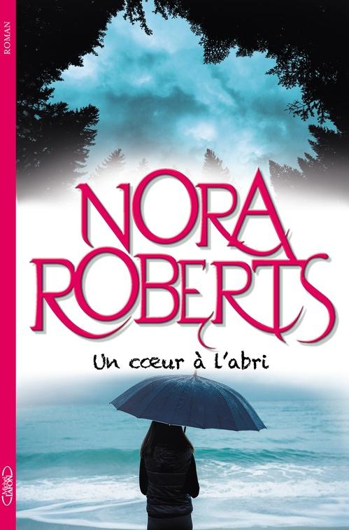 Nora Roberts Un coeur à l'abri