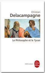 Christian Delacampagne Le Philosophe et le Tyran
